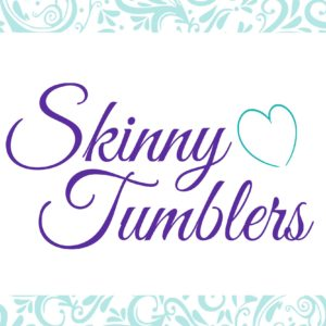 Skinny Tumblers